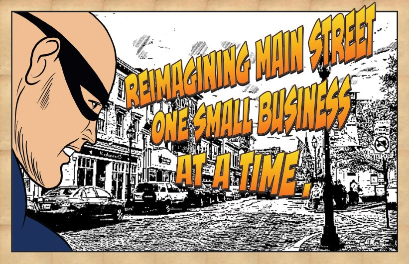 Reimagining Main Street one small business at a time.